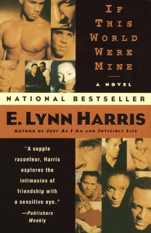 If This World Were Mine: A Novel  by  E. Lynn Harris