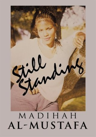 Still Standing Madihah Al-Mustafa