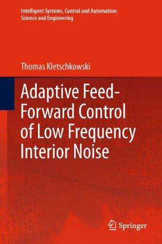 Adaptive Feed-Forward Control of Low Frequency Interior Noise Thomas Kletschkowski