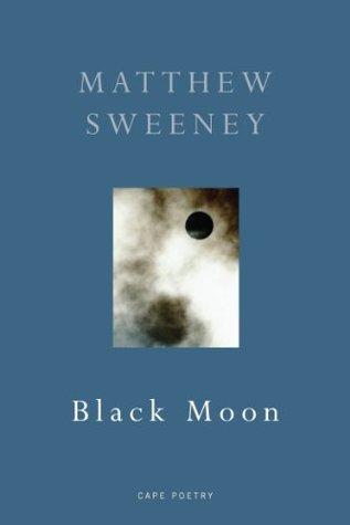 Black Moon  by  Matthew Sweeney