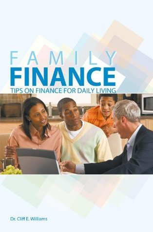 Family Finance: Tips On Finance For Daily Living Cliff E. Williams