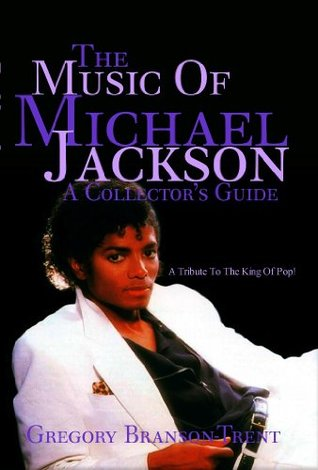 The Music Of Michael Jackson A Collectors Guide  by  Gregory Branson-Trent