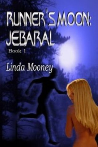 Runners Moon: Jebaral [Book 1]  by  Linda Mooney