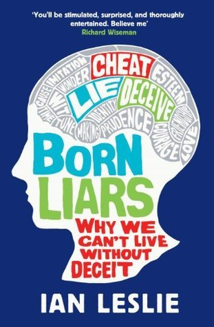 Born Liars Ian Leslie