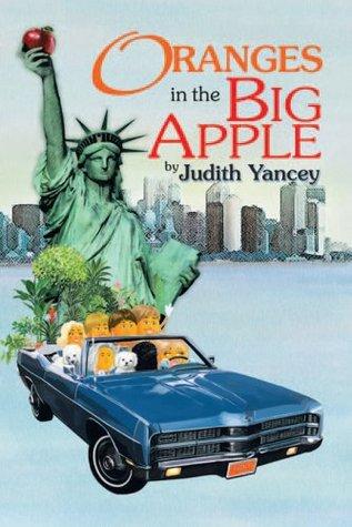 Oranges In The Big Apple Judith Yancey