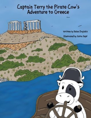Captain Terry the Pirate Cows Adventure to Greece  by  Helen Dogiakis