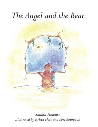 The Angel and the Bear  by  Sandra Holburn