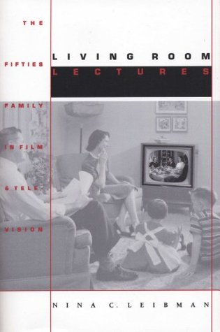Living Room Lectures (Texas Film and Media Studies Series)  by  Nina C. Leibman