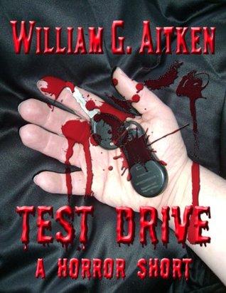 Test Drive - A Short Story William G. Aitken