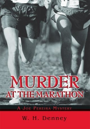 Murder at the Marathon: A Joe Pereira Mystery W. Denney