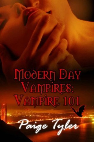 Vampire 101 (Modern Day Vampires, #1)  by  Paige Tyler