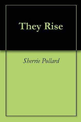 They Rise Sherrie Pollard