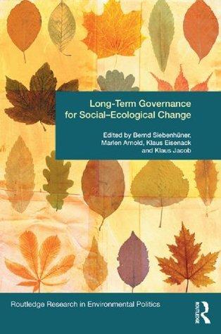 Long-Term Governance for Social-Ecological Change  by  Bernd Siebenhxfcner