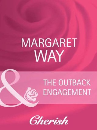 The Outback Engagement (The McIvor Sisters - Book 1)  by  Margaret Way