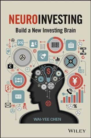 NeuroInvesting: Build a New Investing Brain Wai-Yee Chen