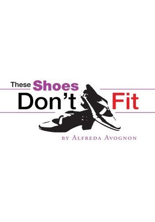 These Shoes Dont Fit Alfreda Avognon