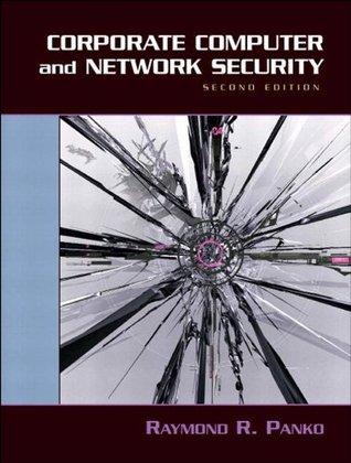 Corporate Computer and Network Security, 2/e Raymond Panko