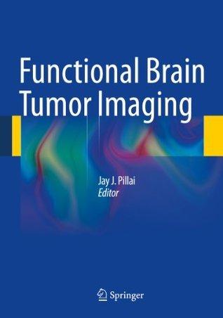 Functional Brain Tumor Imaging Jay J. Pillai