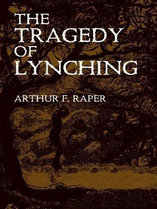 The Tragedy of Lynching Arthur Franklin Raper