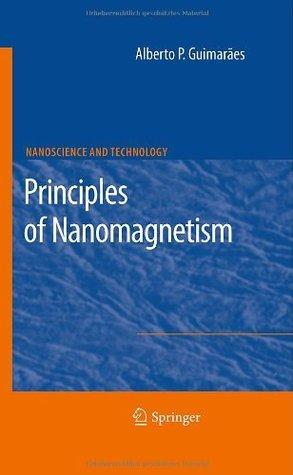 Principles of Nanomagnetism (NanoScience and Technology) Alberto Passos Guimarxe3es