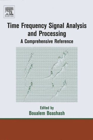 Time Frequency Analysis  by  Boualem Boashash