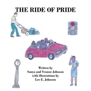 The Ride of Pride  by  Sonya and Yvonne Johnson