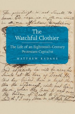 The Watchful Clothier (The Lewis Walpole Series in Eighteenth-C)  by  Matthew Kadane
