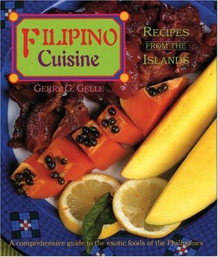 Filipino Cuisine: Recipes from the Islands (Red Crane Cookbook Series)  by  Gerry G. Gelle