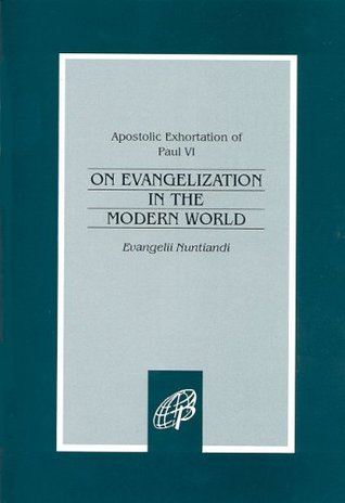 Evangelii Nuntiandi / On Evangelization in the Modern World  by  Pope Paul VI
