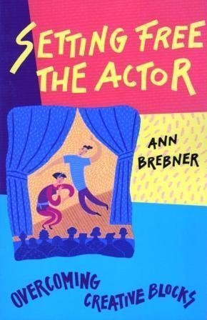 Setting Free the Actor  by  Ann Brebner