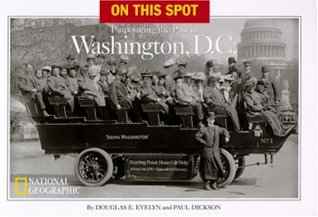 On This Spot: Pinpointing the Past in Washington, D.C., fourth edition  by  Douglas E. Evelyn