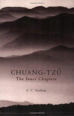 Chuang-Tzu: The Inner Chapters  by  Zhuangzi