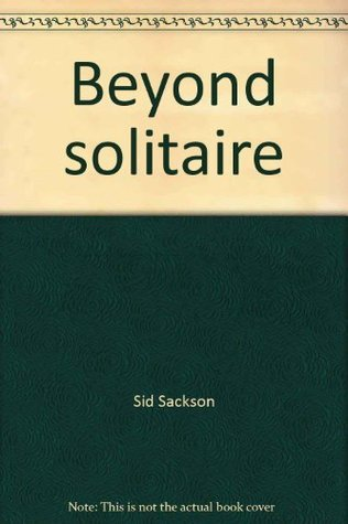 Beyond solitaire: Challenging new games for one to play with colored pens or pencils  by  Sid Sackson