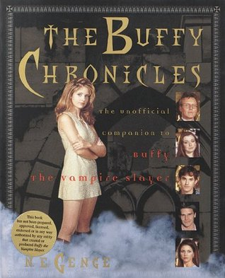 Buffy Chronicles : The Unofficial  Companion to Buffy the Vampire Slayer  by  Ngaire E. Genge