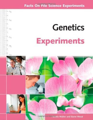 Genetics Experiments  by  Pamela Walker
