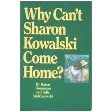 Why Cant Sharon Kowalski Come Home?  by  Karen Thompson