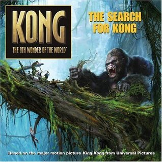 The Search for Kong (Kong the 8th Wonder of the World) Catherine Hapka
