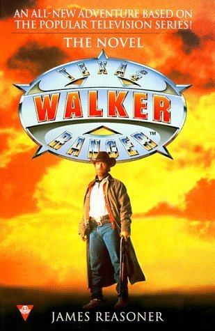 Walker Texas Ranger (Walker, Texas Ranger, #1)  by  James Reasoner