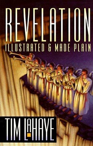 Revelation: Illustrated and Made Plain Tim LaHaye