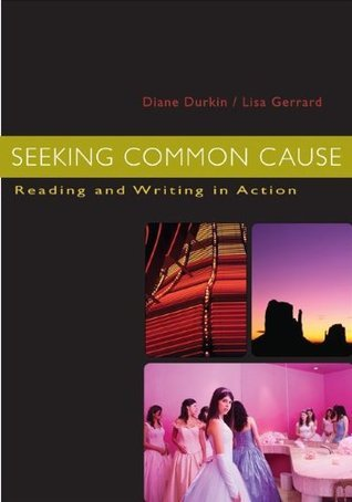 Seeking Common Cause: Reading and Writing in Action  by  Diane Bennet Durkin