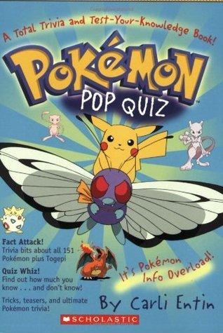 Pokemon: Pokemon Pop Quiz!: A Total Trivia and Test Your Knowledge Book: A Total Trivia And Test Your Knowledge Book!  by  Carli Entin