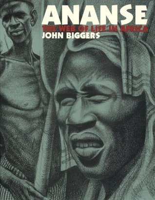 Ananse: The Web of Life in Africa  by  John Biggers