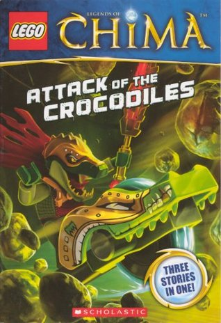 Attack Of The Crocodiles (Lego Legends of Chima Chapter Book)  by  Greg Farshtey