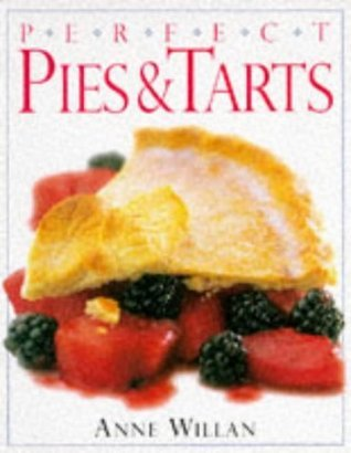 Pies and Tarts (Perfect Step-by-step Cookbooks)  by  Anne Willan