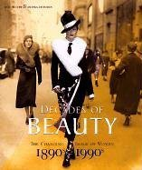 Decades of Beauty: The Changing Image of Women 1890s to 1990s Kate Mulvey
