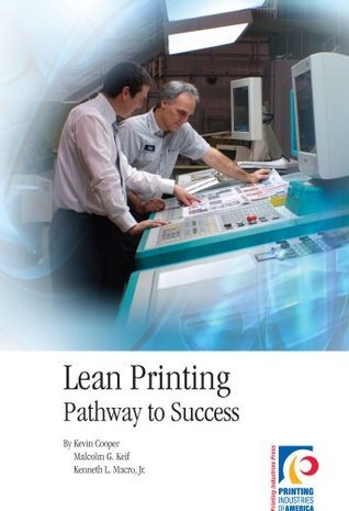 Lean Printing: Pathway to Success  by  Kevin  Cooper