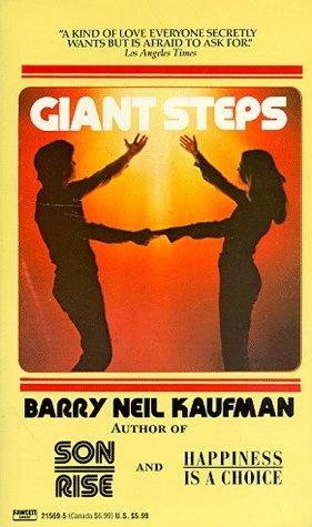 Giant Steps  by  Barry Neil Kaufman