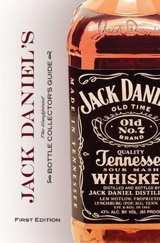 Jack Daniels Bottle Collectors Guide  by  Daniel J. McCarley