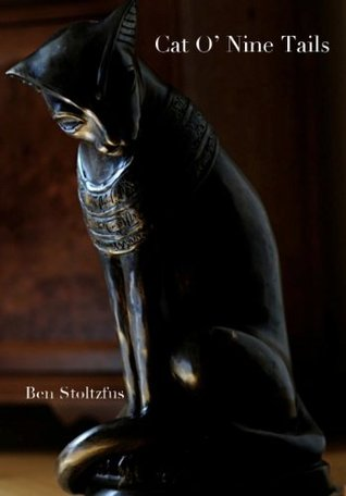 Cat O Nine Tails  by  Ben Stoltzfus