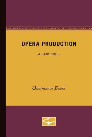 Opera Production: A Handbook Quaintance Eaton